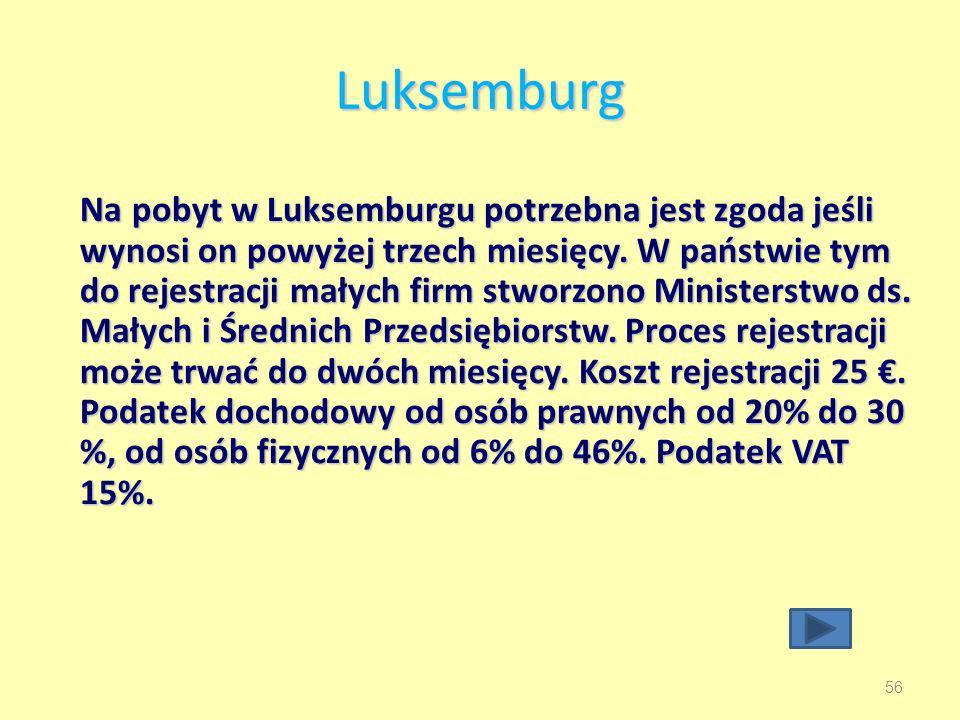Luksemburg 56 Na pobyt w Luksemburgu potrzebna jest zgoda jeśli wynosi on powyżej trzech miesięcy.