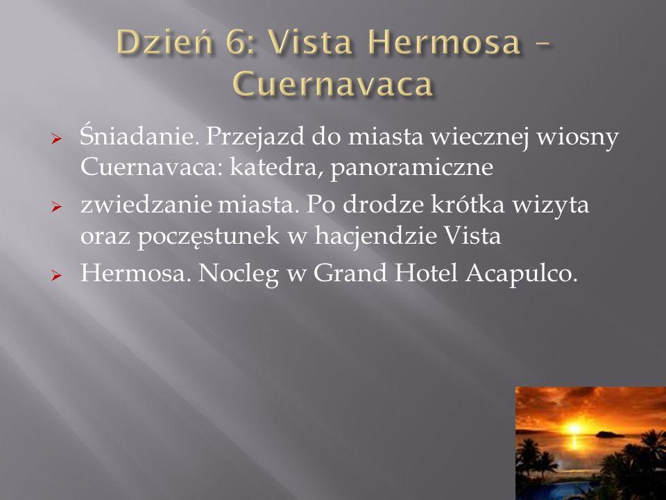 Śniadanie. Przejazd do miasta wiecznej wiosny Cuernavaca: katedra, panoramiczne zwiedzanie miasta. Po drodze krótka wizyta oraz poczęstunek w hacjendz