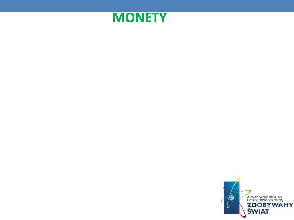 MONETY Rzut monetą jest najszybszym i najprostszym sposobem wyboru spośród dwóch możliwości. Tak powszechnie nam znane i często używane wyznaczają, np