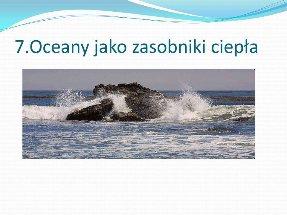 7.Oceany jako zasobniki ciepła