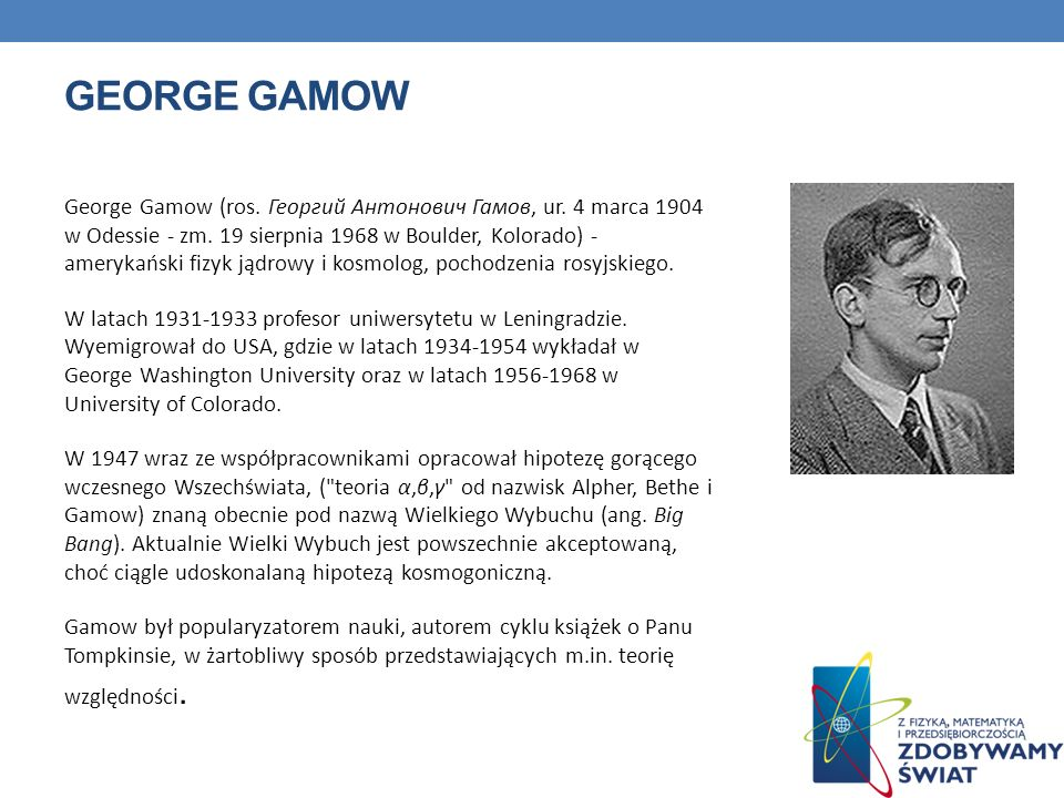 GEORGE GAMOW George Gamow (ros.Георгий Антонович Гамов, ur.