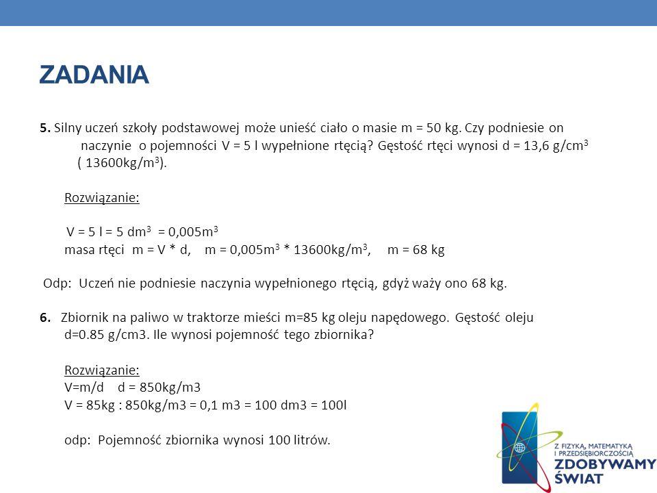 ZADANIA 5.Silny uczeń szkoły podstawowej może unieść ciało o masie m = 50 kg.