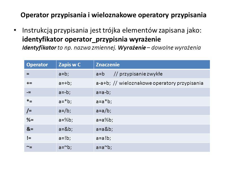 Operator przypisania i wieloznakowe operatory przypisania Instrukcją przypisania jest trójka elementów zapisana jako: identyfikator operator_przypisni