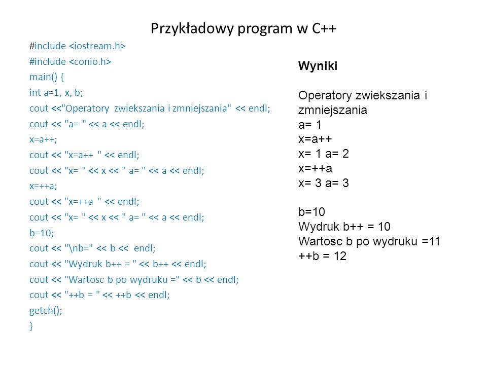 Przykładowy program w C++ #include main() { int a=1, x, b; cout <<
