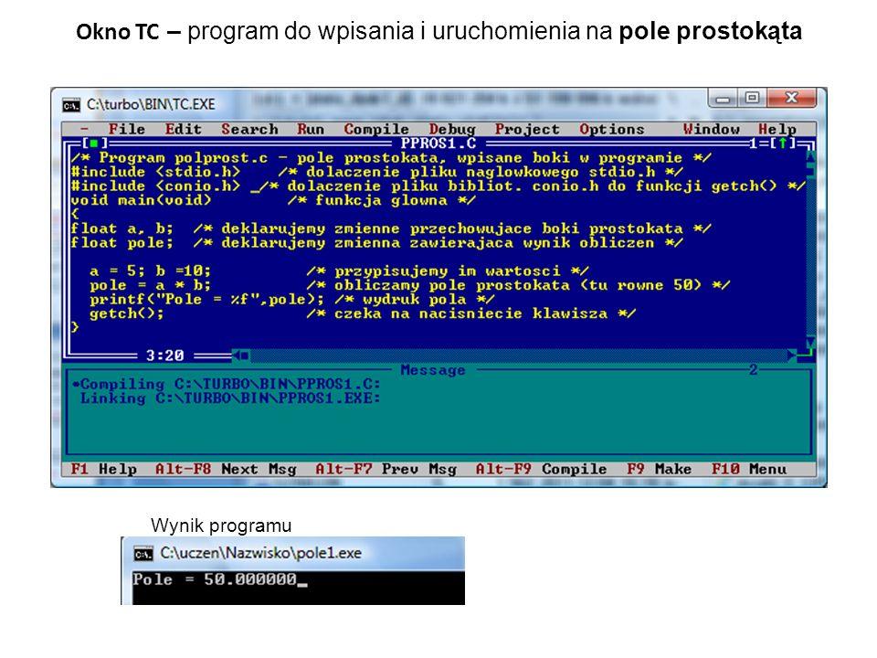 Okno TC – program do wpisania i uruchomienia na pole prostokąta Wynik programu