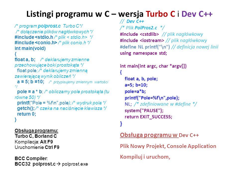 Listingi programu w C – wersja Turbo C i Dev C++ // Dev C++ /* Plik PolPros2.c */ #include // plik nagłówkowy #define NL printf(