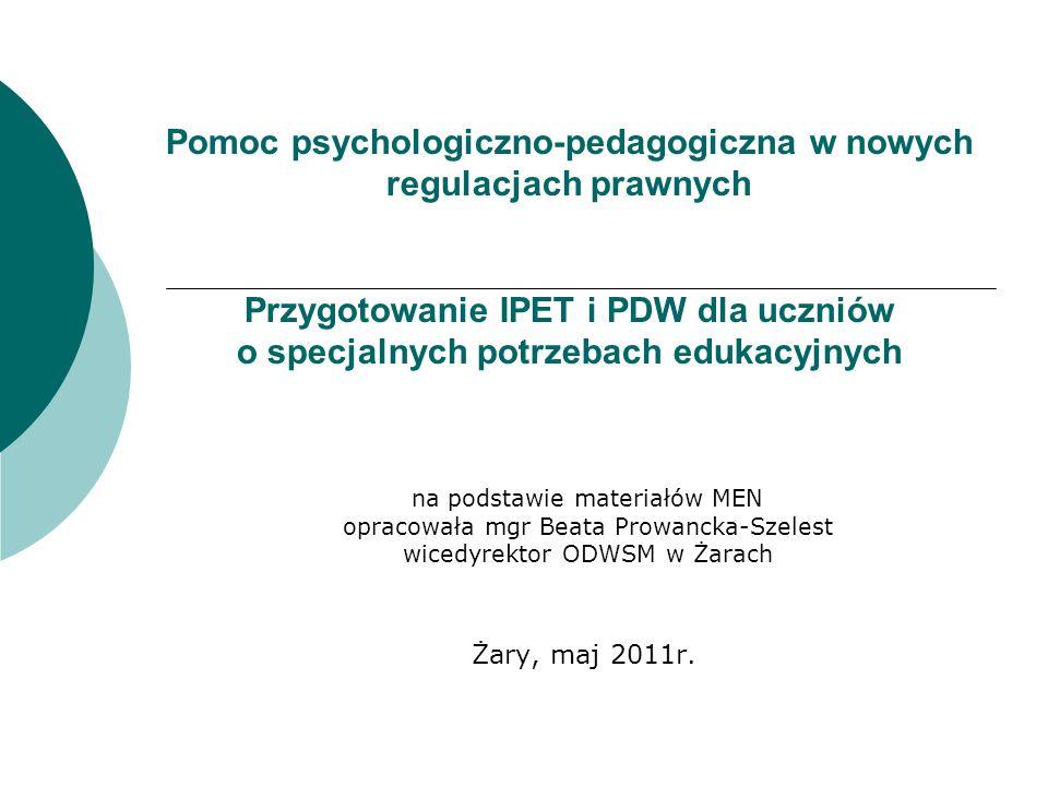 Nowe regulacje prawne zostały zawarte w rozporządzeniach: - w sprawie udzielania i organizacji pomocy psychologiczno-pedagogicznej w publicznych przedszkolach, szkołach i placówkach - w sprawie warunków organizowania kształcenia, wychowania i opieki dla dzieci i młodzieży niepełnosprawnych oraz niedostosowanych społecznie w przedszkolach, szkołach i oddziałach ogólnodostępnych lub integracyjnych - w sprawie warunków organizowania kształcenia, wychowania i opieki dla dzieci i młodzieży niepełnosprawnych oraz niedostosowanych społecznie w specjalnych przedszkolach, szkołach i oddziałach oraz ośrodkach - w sprawie rodzajów i szczegółowych zasad działania placówek publicznych - w sprawie ramowych statutów publicznego przedszkola oraz szkół publicznych - w sprawie warunków i sposobu oceniania, klasyfikowania i promowania uczniów i słuchaczy oraz przeprowadzania sprawdzianów i egzaminów w szkołach publicznych - w sprawie szczegółowych zasad działania publicznych PPP, w tym publicznych poradni specjalistycznych - w sprawie ramowego statutu publicznej PPP, w tym publicznej poradni specjalistycznej