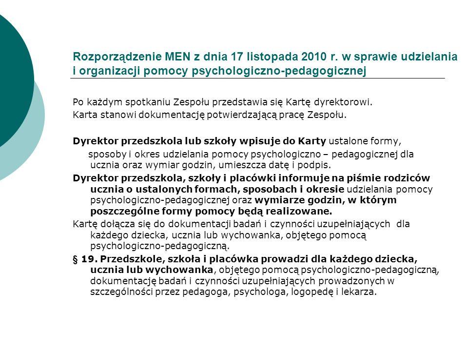 Rozporządzenie MEN z dnia 17 listopada 2010 r. w sprawie udzielania i organizacji pomocy psychologiczno-pedagogicznej Po każdym spotkaniu Zespołu prze