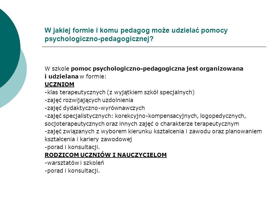 W jakiej formie i komu pedagog może udzielać pomocy psychologiczno-pedagogicznej? W szkole pomoc psychologiczno-pedagogiczna jest organizowana i udzie