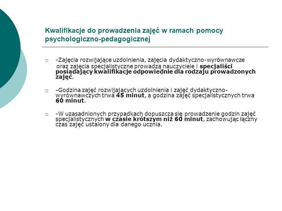 Kwalifikacje do prowadzenia zajęć w ramach pomocy psychologiczno-pedagogicznej -Zajęcia rozwijające uzdolnienia, zajęcia dydaktyczno-wyrównawcze oraz