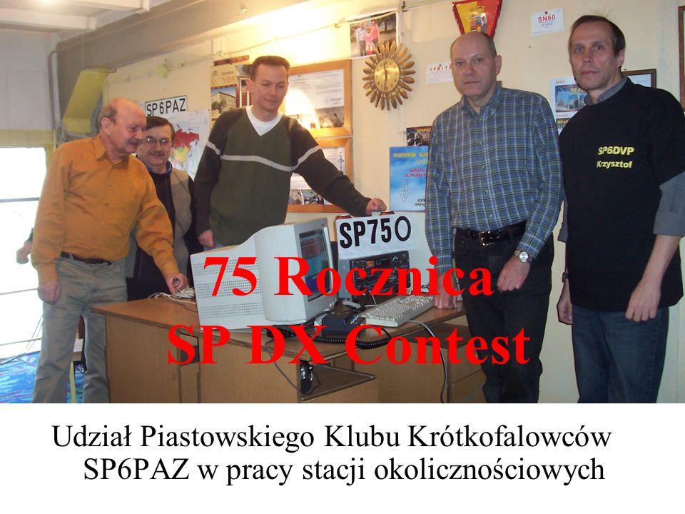 75 Rocznica SP DX Contest Udział Piastowskiego Klubu Krótkofalowców SP6PAZ w pracy stacji okolicznościowych