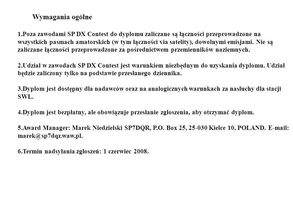 Wymagania ogólne 1.Poza zawodami SP DX Contest do dyplomu zaliczane są łączności przeprowadzone na wszystkich pasmach amatorskich (w tym łączności via