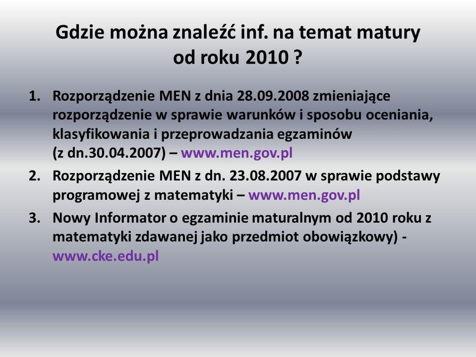 Gdzie można znaleźć inf. na temat matury od roku 2010 .