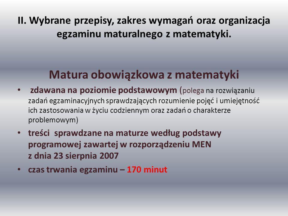 II. Wybrane przepisy, zakres wymagań oraz organizacja egzaminu maturalnego z matematyki.