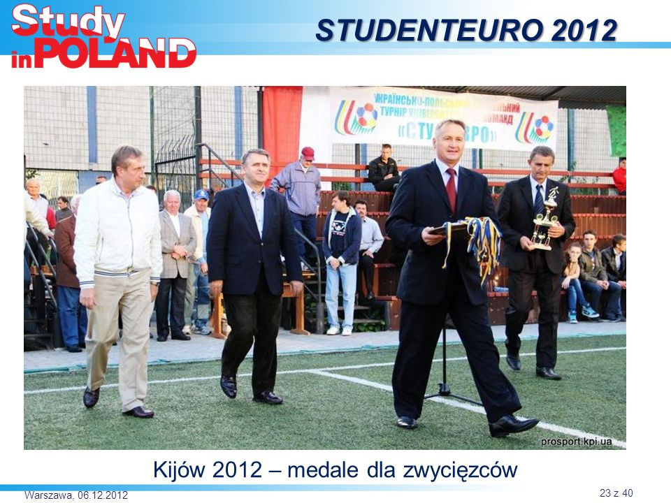 Warszawa, 06.12.2012 STUDENTEURO 2012 Kijów 2012 – medale dla zwycięzców 23 z 40