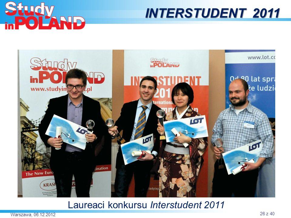 Warszawa, 06.12.2012 INTERSTUDENT 2011 Laureaci konkursu Interstudent 2011 26 z 40
