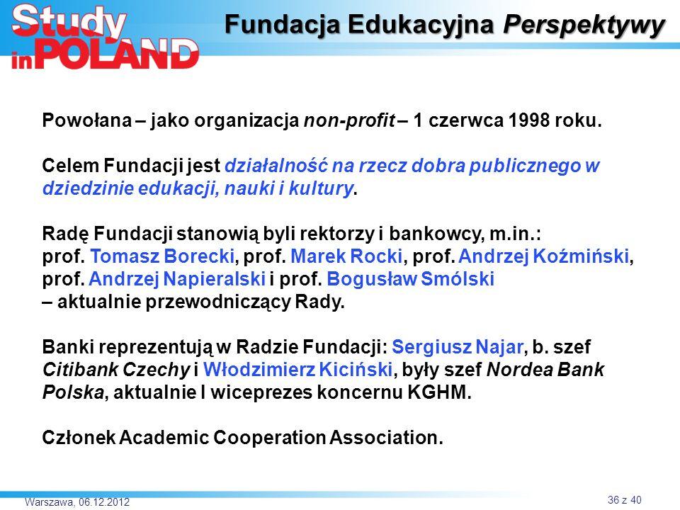 Warszawa, 06.12.2012 Powołana – jako organizacja non-profit – 1 czerwca 1998 roku. Celem Fundacji jest działalność na rzecz dobra publicznego w dziedz
