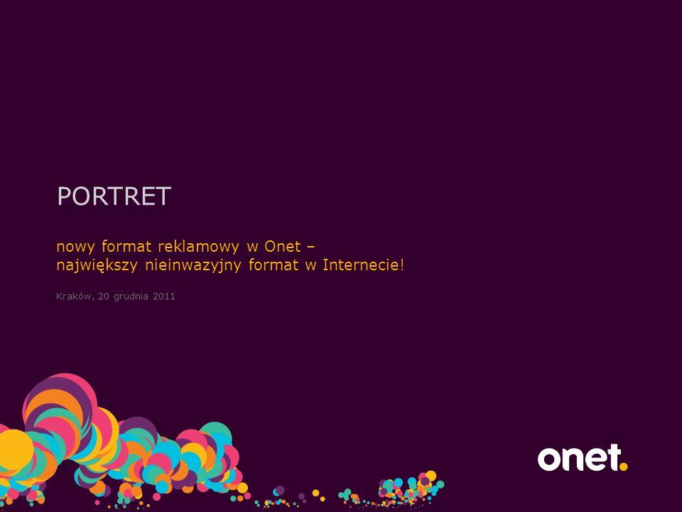 Kraków, 20 grudnia 2011 nowy format reklamowy w Onet – największy nieinwazyjny format w Internecie.