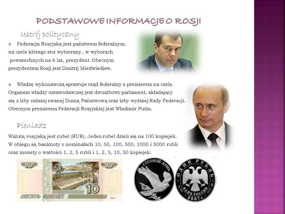Ustrój polityczny Federacja Rosyjska jest państwem federalnym, na czele którego stoi wybierany, w wyborach powszechnych na 6 lat, prezydent. Obecnym p