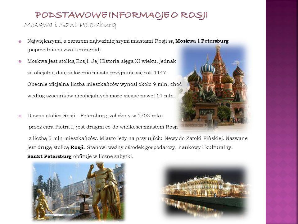 Moskwa i Sant Petersburg Największymi, a zarazem najważniejszymi miastami Rosji są Moskwa i Petersburg (poprzednia nazwa Leningrad). Moskwa jest stoli