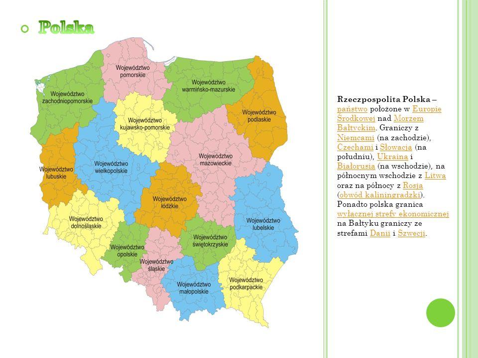 Rzeczpospolita Polska – państwo położone w Europie Środkowej nad Morzem Bałtyckim. Graniczy z Niemcami (na zachodzie), Czechami i Słowacją (na południ