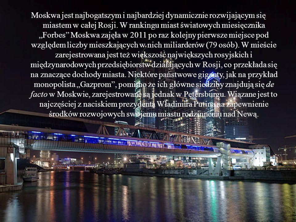 Dzisiejsza Moskwa Moskwa jest najbogatszym i najbardziej dynamicznie rozwijającym się miastem w całej Rosji. W rankingu miast światowych miesięcznika