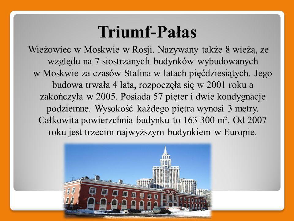 Triumf-Pałas Wieżowiec w Moskwie w Rosji. Nazywany także 8 wieżą, ze względu na 7 siostrzanych budynków wybudowanych w Moskwie za czasów Stalina w lat