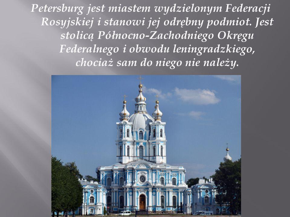 Petersburg jest miastem wydzielonym Federacji Rosyjskiej i stanowi jej odrębny podmiot. Jest stolicą Północno-Zachodniego Okręgu Federalnego i obwodu