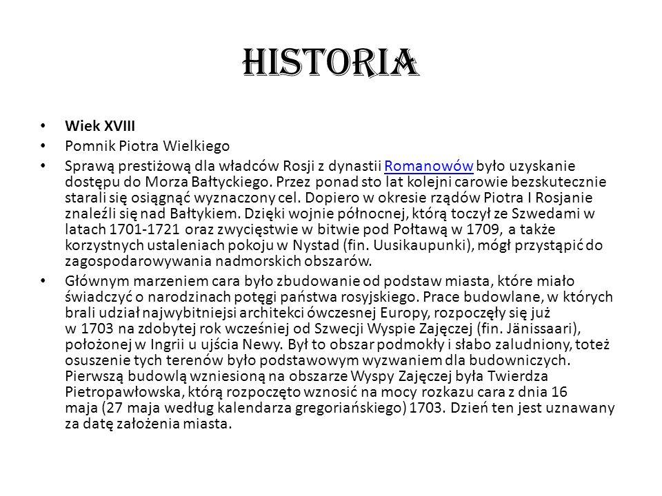 Historia Wiek XVIII Pomnik Piotra Wielkiego Sprawą prestiżową dla władców Rosji z dynastii Romanowów było uzyskanie dostępu do Morza Bałtyckiego. Prze