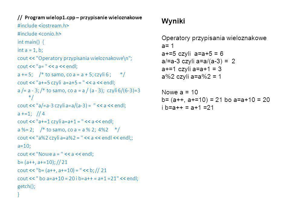 // Program wielop1.cpp – przypisanie wieloznakowe #include int main() { int a = 1, b; cout <<
