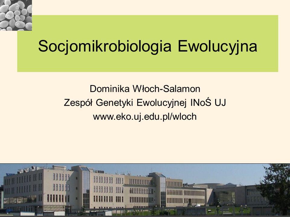 Socjomikrobiologia Ewolucyjna Dominika Włoch-Salamon Zespół Genetyki Ewolucyjnej INoŚ UJ www.eko.uj.edu.pl/wloch