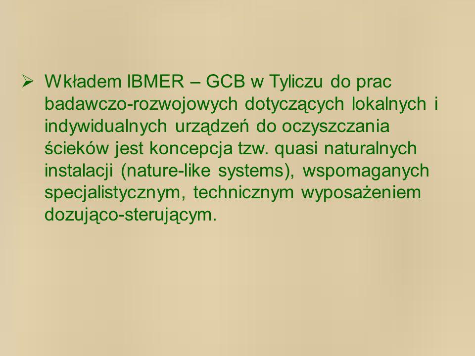 Wkładem IBMER – GCB w Tyliczu do prac badawczo-rozwojowych dotyczących lokalnych i indywidualnych urządzeń do oczyszczania ścieków jest koncepcja tzw.