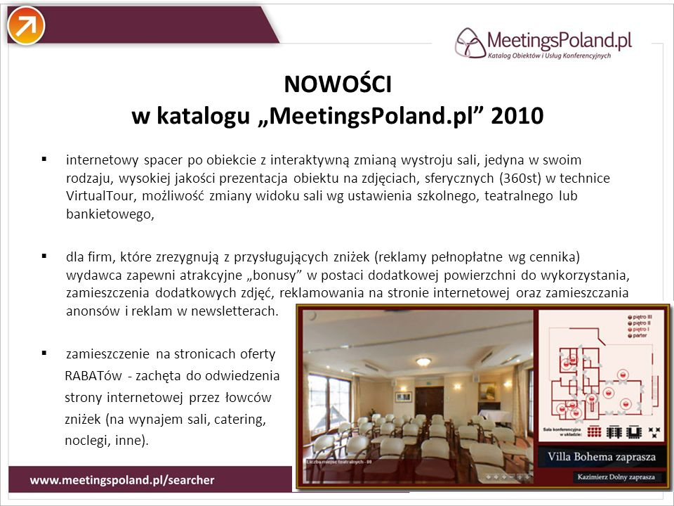 NOWOŚCI w katalogu MeetingsPoland.pl 2010 internetowy spacer po obiekcie z interaktywną zmianą wystroju sali, jedyna w swoim rodzaju, wysokiej jakości