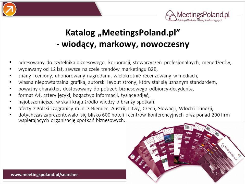 Atuty Katalog MeetingsPoland.pl - wiodący, markowy, nowoczesny adresowany do czytelnika biznesowego, korporacji, stowarzyszeń profesjonalnych, menedże