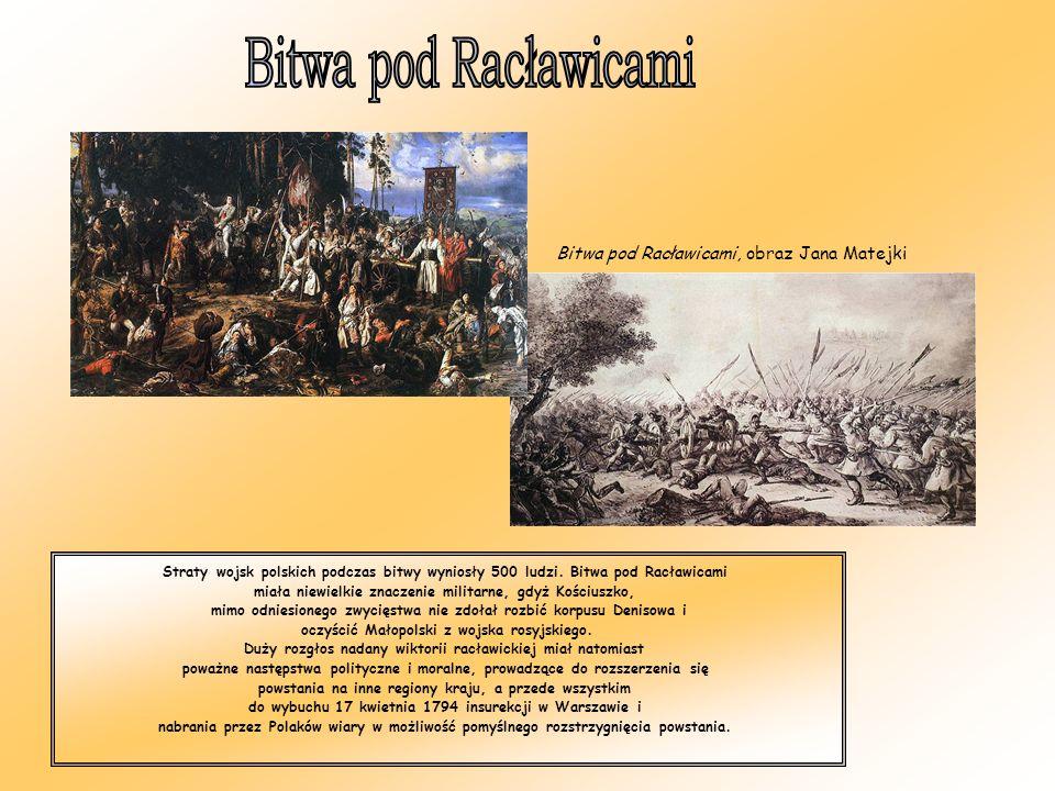Bitwa pod Racławicami, obraz Jana Matejki Straty wojsk polskich podczas bitwy wyniosły 500 ludzi.