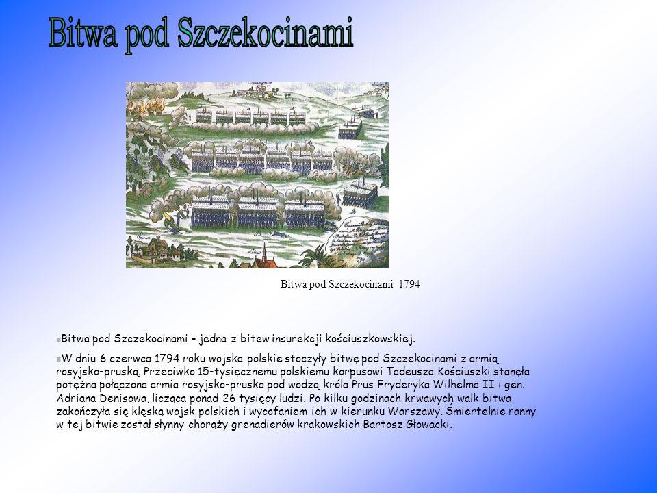 Bitwa pod Szczekocinami - jedna z bitew insurekcji kościuszkowskiej.