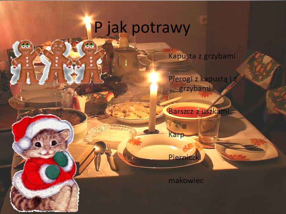 P jak Pasterka Pasterka, msza pasterska – uroczysta Msza święta odprawiana o północy z 24 na 25 grudnia, pierwsza w Boże Narodzenie. Pasterka upamiętn