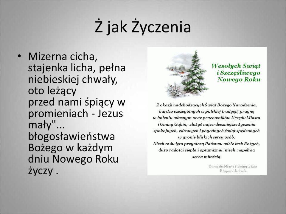 W jak Wigilia Wigilia Bożego Narodzenia (wieczerza wigilijna, wieczór wigilijny, niekiedy także gwiazdka) (z łac. vigilia - czuwanie, straż) - w trady