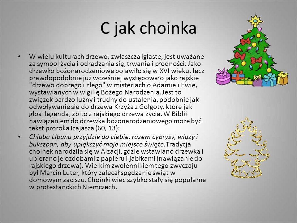 B jak Boże Narodzenie Boże Narodzenie – w tradycji chrześcijańskiej to święto upamiętniające narodziny Jezusa Chrystusa. Jest to liturgiczne święto st
