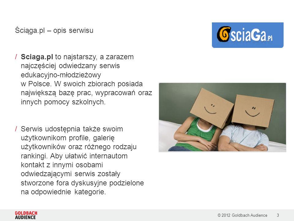 © 2012 Goldbach Audience3 /Sciaga.pl to najstarszy, a zarazem najczęściej odwiedzany serwis edukacyjno-młodzieżowy w Polsce. W swoich zbiorach posiada
