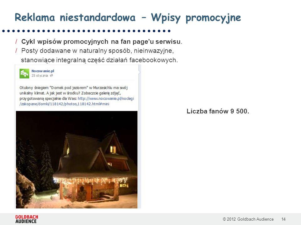 © 2012 Goldbach Audience14 /Cykl wpisów promocyjnych na fan page u serwisu.