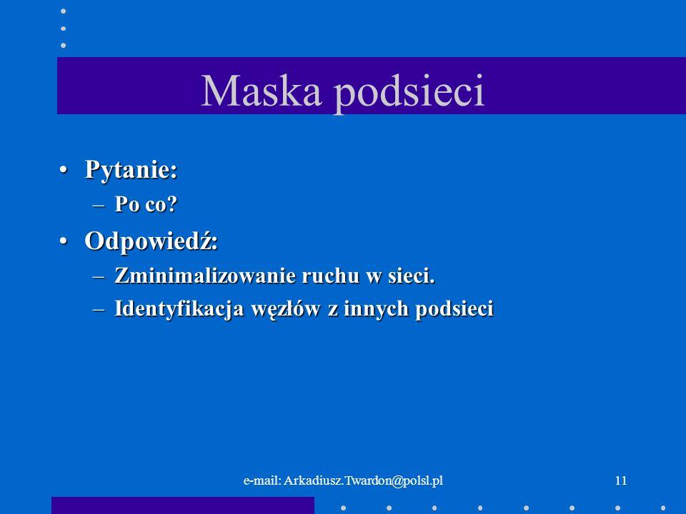 e-mail: Arkadiusz.Twardon@polsl.pl10 Klasy adresów