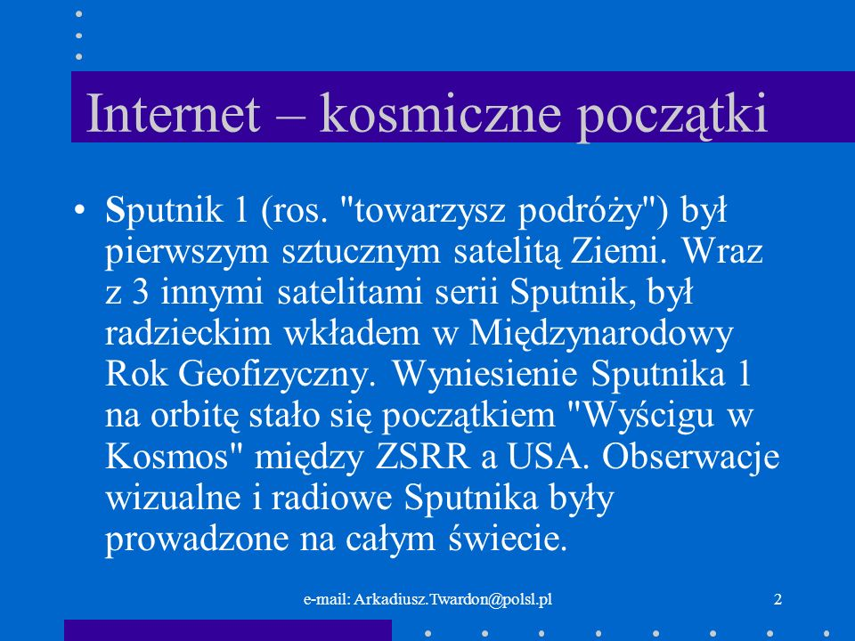 Aplikacje w sieciach Internet/Intranet Arkadiusz Twardoń e-mail: Arkadiusz.Twardon@polsl.plArkadiusz.Twardon@polsl.pl