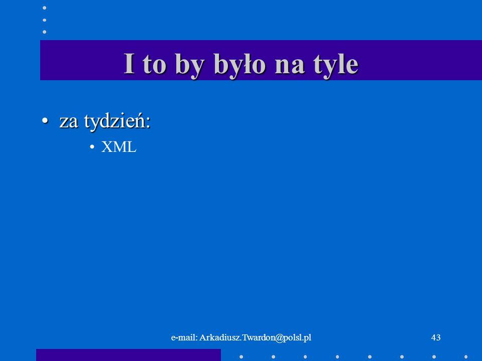 e-mail: Arkadiusz.Twardon@polsl.pl42