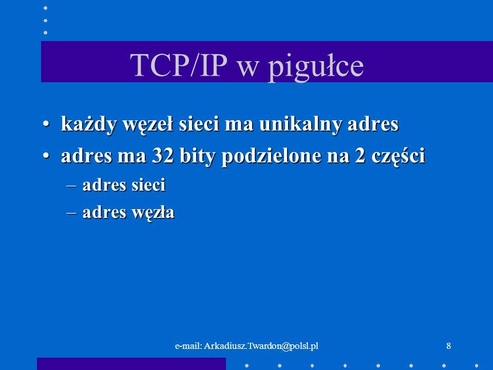 e-mail: Arkadiusz.Twardon@polsl.pl7 Składniki sieci In???net (ter/tra) Przeglądarka, TCP/IP, HTTP, serwer WWW