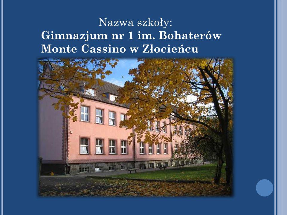 Nazwa szkoły: Gimnazjum nr 1 im. Bohaterów Monte Cassino w Złocieńcu