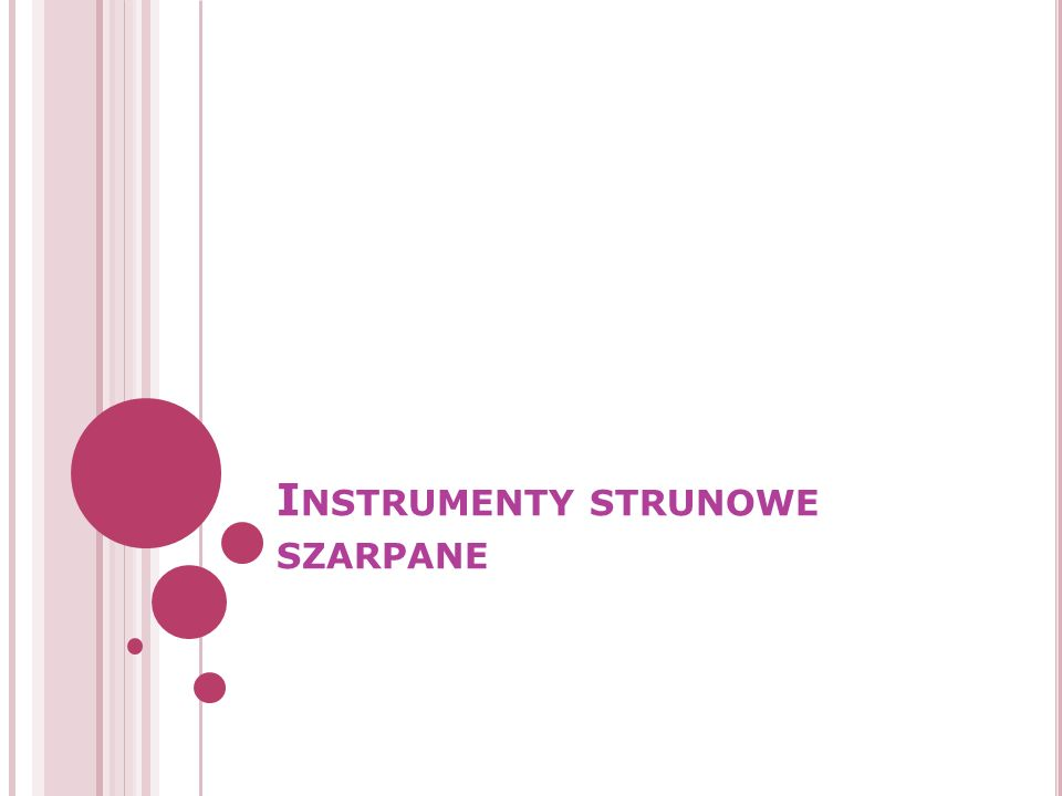 I NSTRUMENTY STRUNOWE SZARPANE