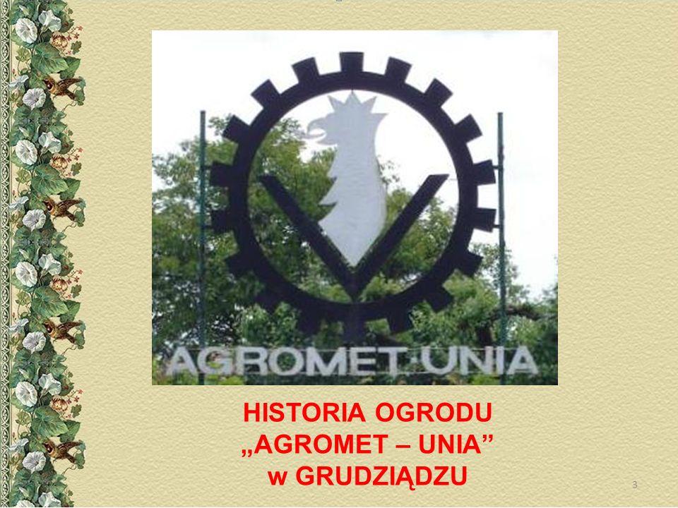 HISTORIA OGRODU AGROMET – UNIA w GRUDZIĄDZU 3