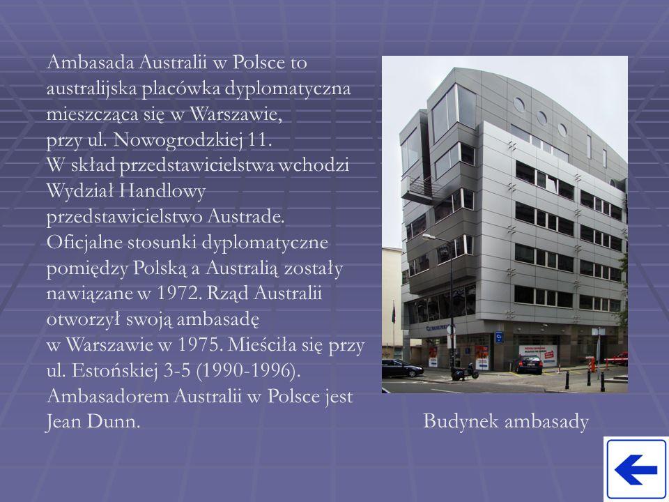 Ambasada Australii w Polsce to australijska placówka dyplomatyczna mieszcząca się w Warszawie, przy ul. Nowogrodzkiej 11. W skład przedstawicielstwa w