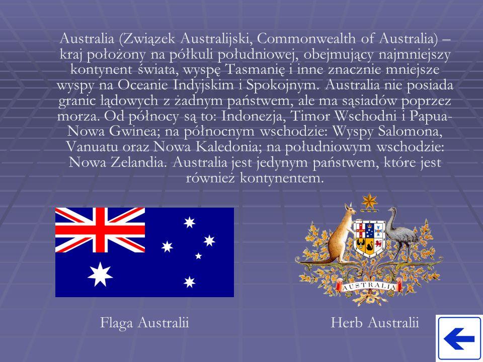Australia (Związek Australijski, Commonwealth of Australia) – kraj położony na półkuli południowej, obejmujący najmniejszy kontynent świata, wyspę Tas